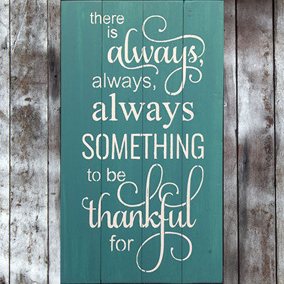 There is Always, Always, Always, Something To Be Thankful For Pallet Sign Jitterbug
