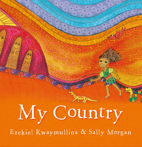 Illustrated by Sally Morgan and written by Ezekiel Kwaymullina - My Country; Children's Paperback (m/fac014)