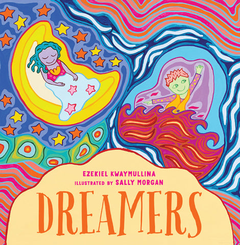 Written by Ezekiel Kwaymullina and illustrated by Sally Morgan - Dreamers ; Children's Paperback (m/fac012)