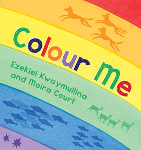 Illustrated by Moira Court and written by Ezekiel Kwaymullinan - Colour Me; Children's Paperback (m/fac013)