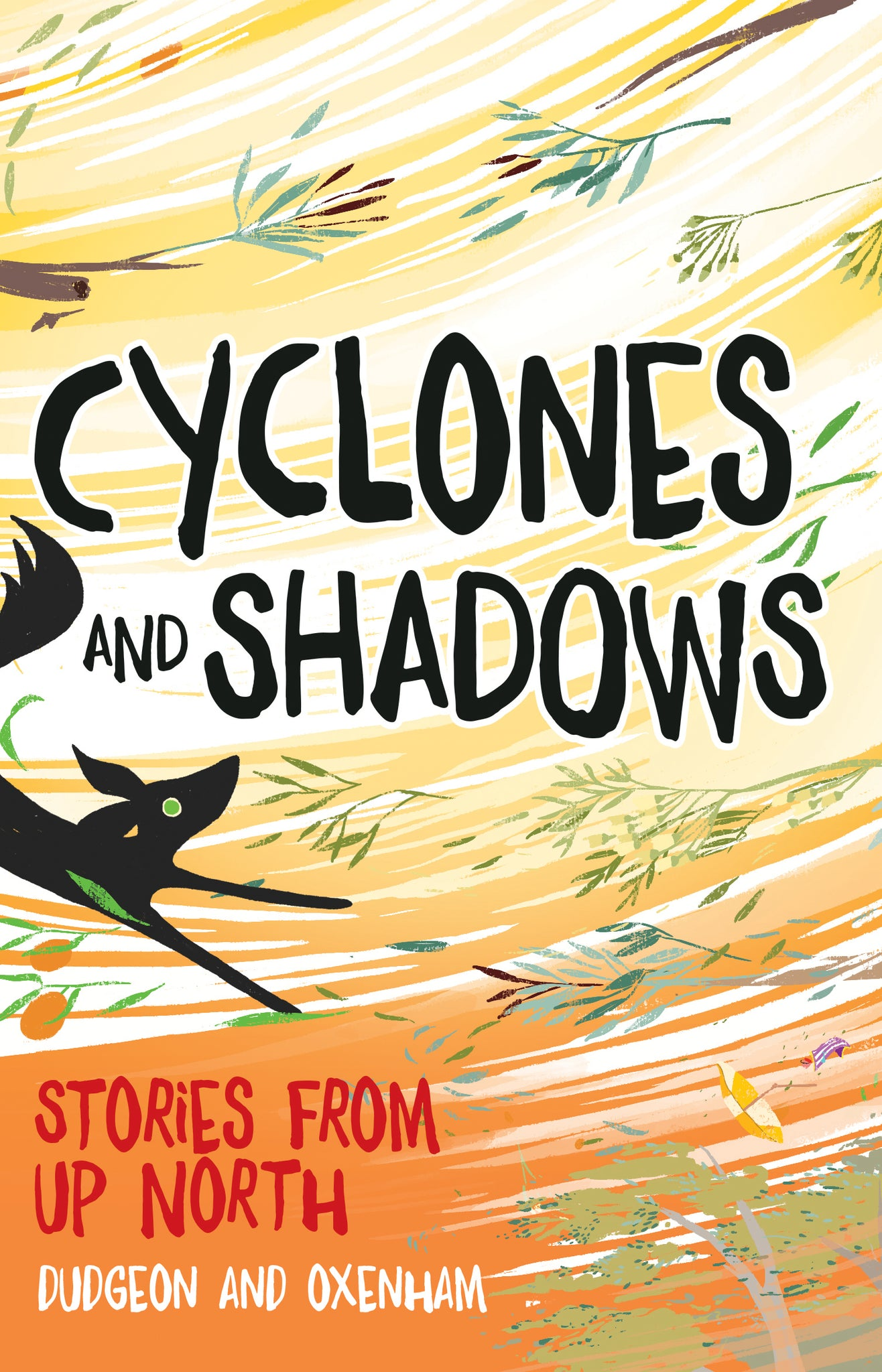 Written by Pat Dudgeon, Sabrina Dudgeon, Darlene Oxenham, and Laura Dudgeon - Cyclones and Shadows ; Children's Paperback (m/fac010)