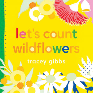 Written and illustrated by Tracey Gibbs - Lets Count Wildflowers ; Children's Boardbook (m/fac018)