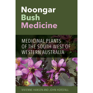 By Vivienne Hansen and John Horsfall - Noongar Bush Medicine Softcover Book (m/uni011)