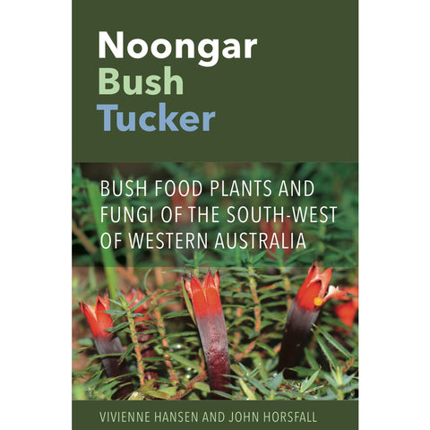 By Vivienne Hansen and John Horsfall - Noongar Bush Tucker Softcover Book (m/uni012)