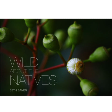 Beth Baker -  'Wild About the Natives' (bbak1)