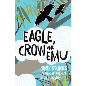 Jill Milroy and Gladys Milroy - Eagle, Crow and Emu; Paperback (m/fac002)