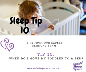 Sleep Tip 10 - When do I move my toddler to a bed?