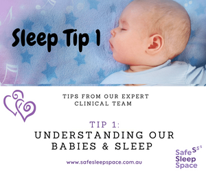 Sleep Tip 1 - Understanding our Babies and Sleep