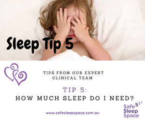 Sleep Tip 5 - How Much Sleep do babies and toddlers need?