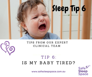 Sleep Tip 6 - Is my baby tired?