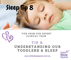 Sleep Tip 8 - Understanding our Toddlers and Sleep