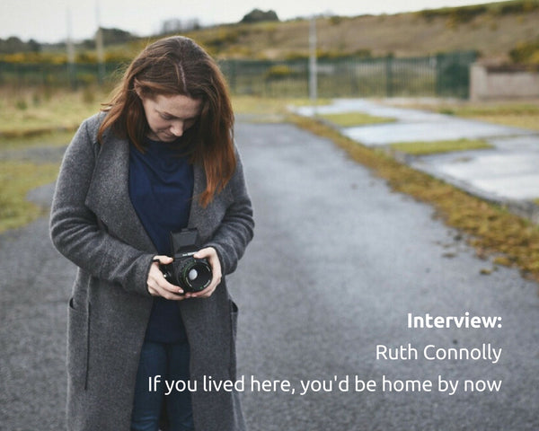 Interview - Ruth Connolly on If you lived here, you'd be home by now