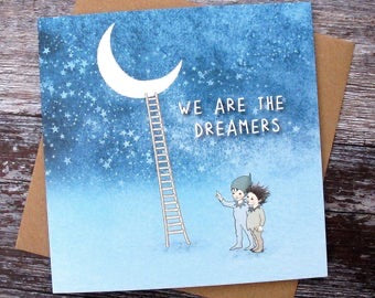 We are the Dreamers Card