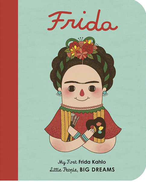 Frida Kahlo 'Little People Big Dreams' Board Book