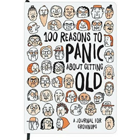 100 Reasons To Panic About Getting Old Journal