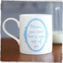 'You Can't Beat a Nice Cup of Gin' Mug