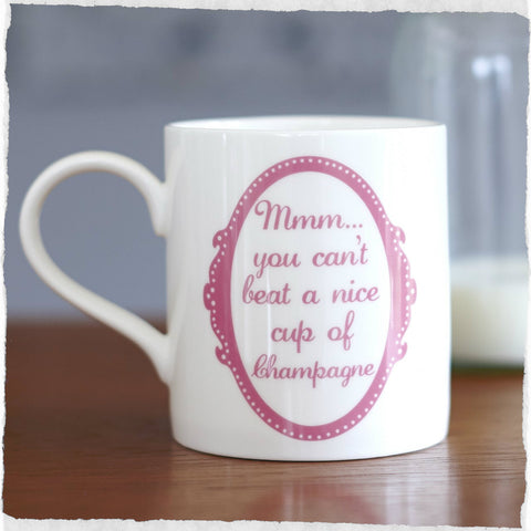 'You Can't Beat a Nice Cup of Champagne' Mug