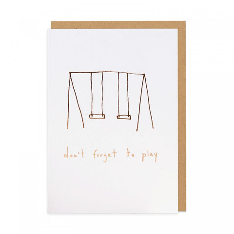 Don't Forget to Play Greeting Card