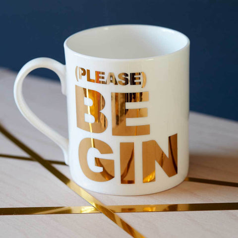 (PLEASE) BE GIN GOLD MUG