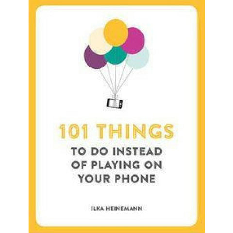 101 Things to do Instead of Playing on your Phone from Hyde and Seek