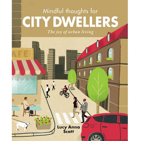 Mindful Thought's For City Dwellers