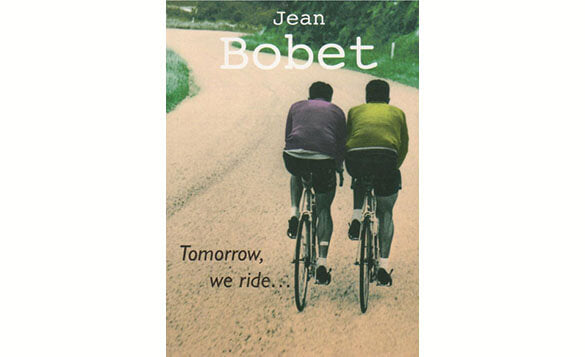 Tomorrow We Ride by Jean Bobet
