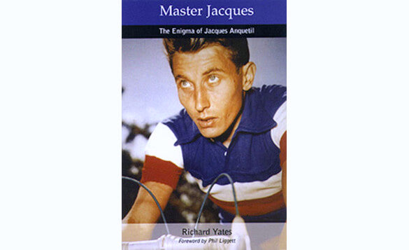 Master Jacques: The Enigma of Jacques Anquetil