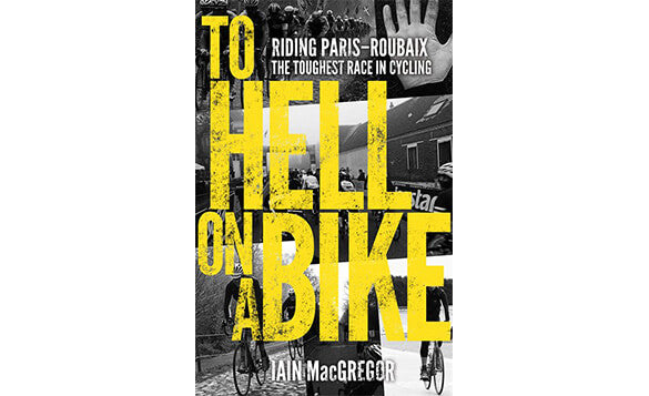 To Hell On A Bike - Iain MacGregor