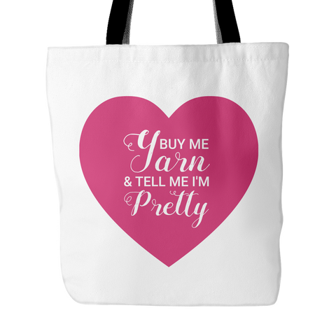 Buy Me Yarn & Tell Me I'm Pretty Tote
