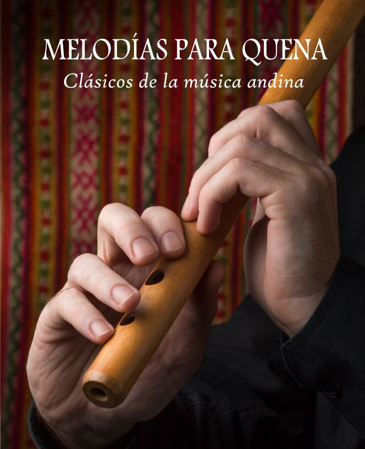 Quena Sheet Music & MP3s of Andean Music Classics by Pancho Diaz