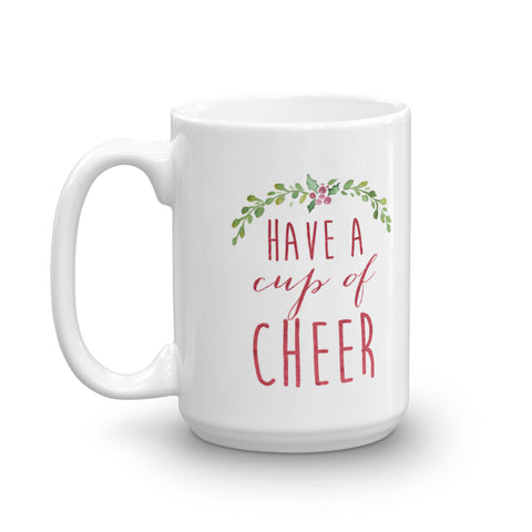 Have a Cup of Cheer Mug