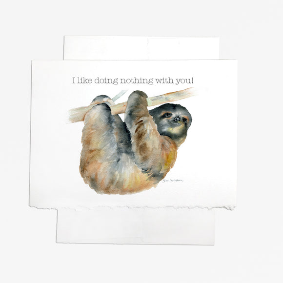 Sloth - I like doing nothing with you! Greeting Card
