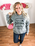 I Don't Always Drink When I'm Camping Sweatshirt