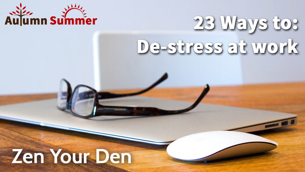 23 Ways to De-stress at the Office