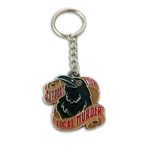 "Kim Rhodes' ""Support Your Local Murder"" Keychain"