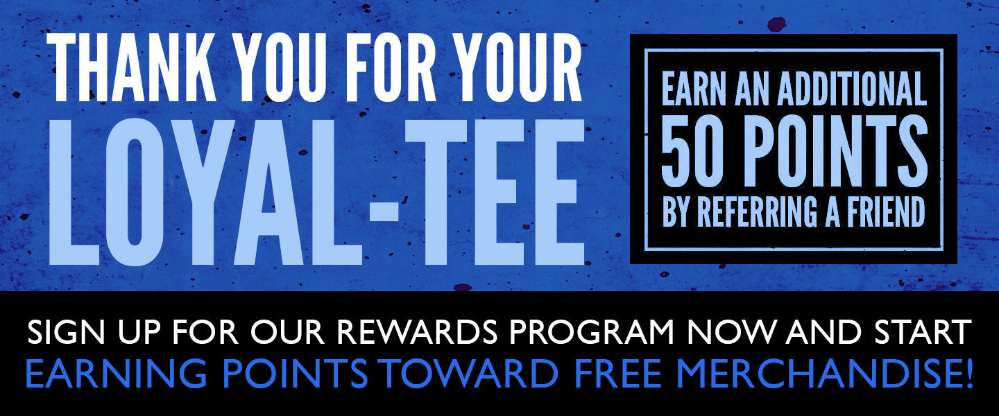 Sign Up for the Loyal-tee Program