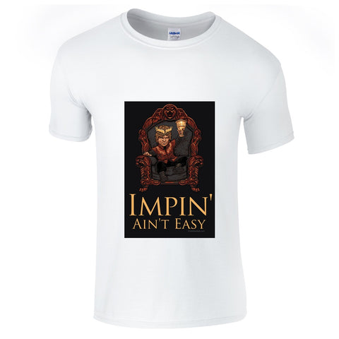 Mens T-Shirts - GOT Impin Aint Easy T-Shirt