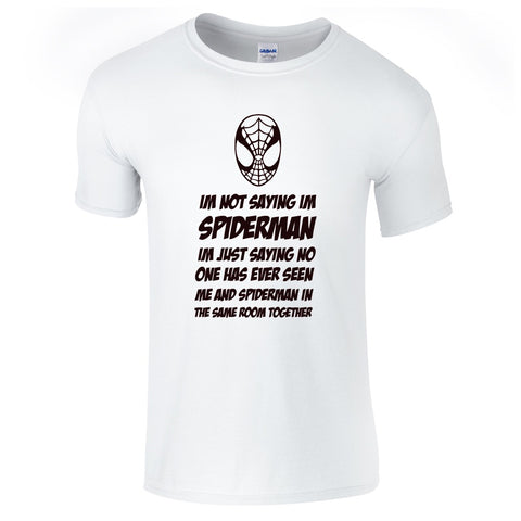 Mens T-Shirts - Not Saying I'm SpiderMan T-Shirt
