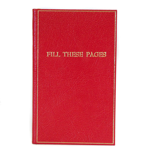 """Fill These Pages"" Calf Notebook, 7 by 4 Inches"