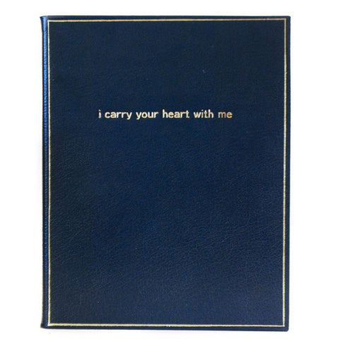 "Calf Notebook, 8x10, ""I Carry Your Heart With Me"""