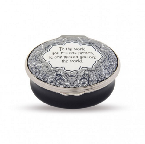 Custom Enamel Box | To the World You Are One Person but to One Person You Are the World | Halcyon Days | Made in England