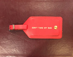 Luggage Tag | Don't Take My Bag Message | Made in England | Calf Leather | Charing Cross Ltd-Luggage Tag-Sterling-and-Burke