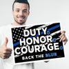 "Duty. Honor. Courage. Back the Blue 12"" x 18"" Two Pack Yard Signs"