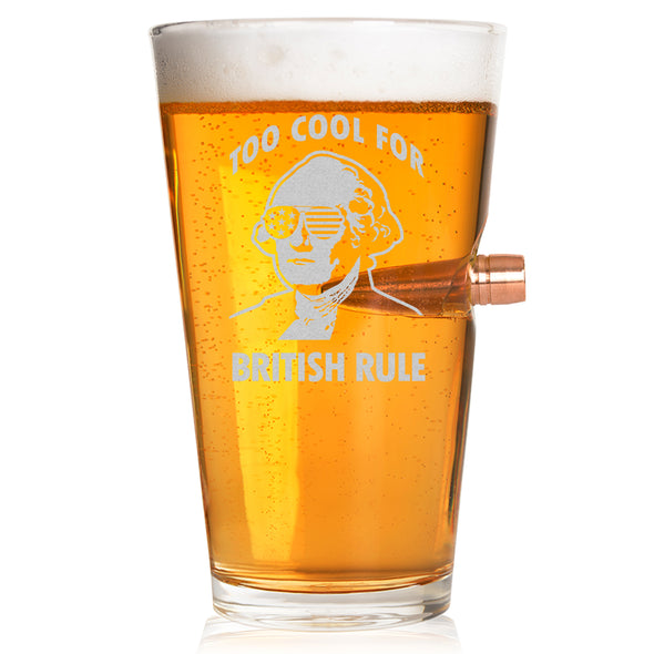.50 Caliber Bullet Pint Glass - Too Cool for British Rule