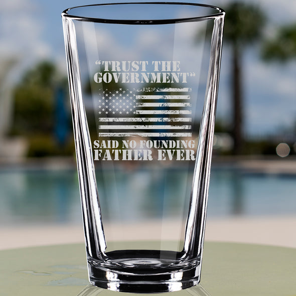 Pint Glass - Trust the Government Said No Founding Father