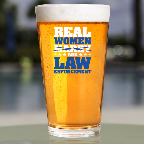 Pint Glass - Real Women are Law Enforcement