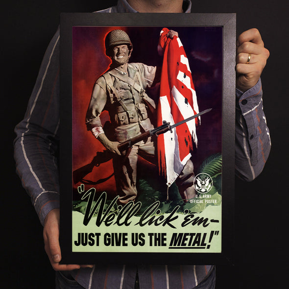 We'll Lick 'Em - Just Give Us The Metal World War II Poster