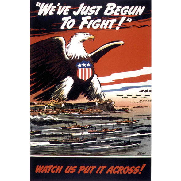 We've Just Begun To Fight! World War II Poster