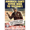 America Can't Hitch-Hike To Victory World War II Poster