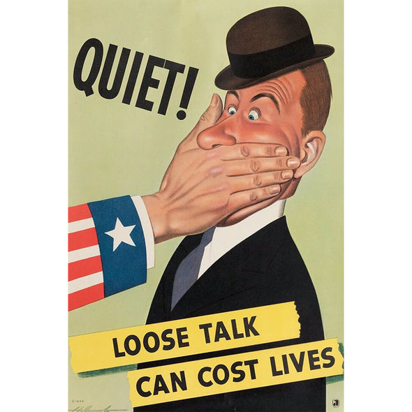 Quiet! Loose Talk Can Cost Lives World War II Poster